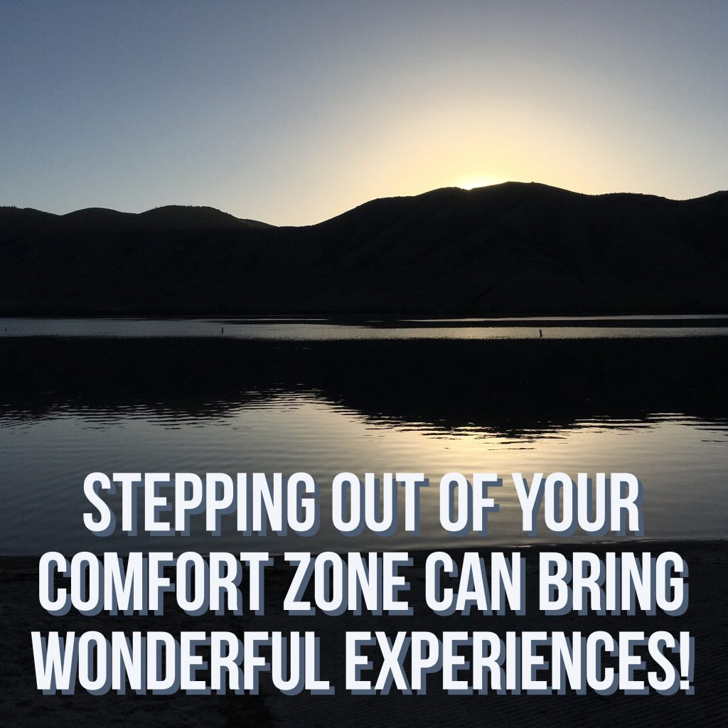Stepping out of your comfort zone can bring wonderful experiences!